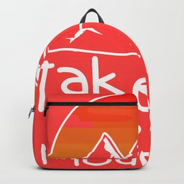 Take Me To The Mountains Wanderer Walker And Hiker Gift Backpack
