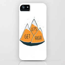 Let's get high iPhone Case