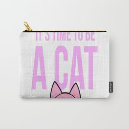 Being A Human IS Too Complicated It_s Time To Be A Cat Carry-All Pouch