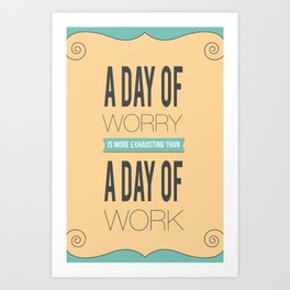 A Work Day Art Print