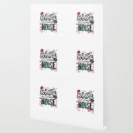 Make some Noise Wallpaper