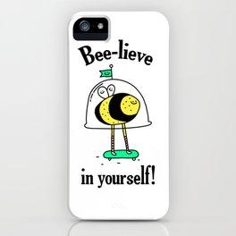 Believe in yourself - bee t-shirt, cute bee, happy bee, beelieve in yourself, pun t-shirt iPhone Case