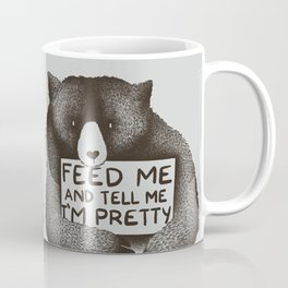 Feed Me And Tell Me I'm Pretty Bear Coffee Mug