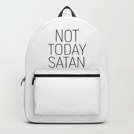 Not Today Satan #minimalism #quotes Backpack