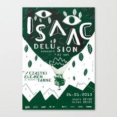 ISAAC DELUSION Canvas Print