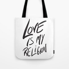 Love is My Religion Tote Bag