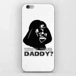Who's Your Daddy? - Darth Vader iPhone Skin