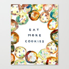 Eat More Cookies  Canvas Print