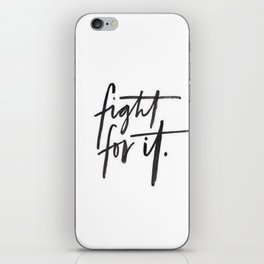 Fight For It iPhone Skin