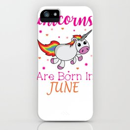 Unicorns are Born in July Birthday Cute T-Shirt for Girl iPhone Case