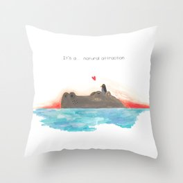 It's a... natural attraction Throw Pillow