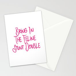 Bring in the Feline Funny Stunt Double Quote Stationery Cards