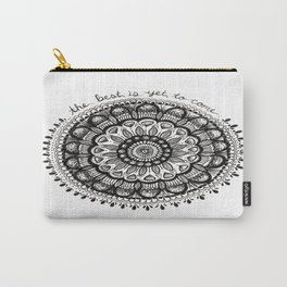 The Best Is Yet To Come Mandala Carry-All Pouch