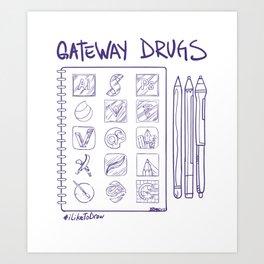 Gateway Drugs Art Print