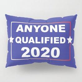 ANYONE QUALIFIED 2020 Pillow Sham