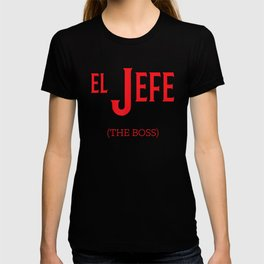 Cinco De Mayo El Jefe The Boss T-Shirt T-shirt