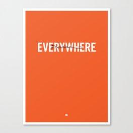 Everywhere. Canvas Print