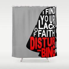 I Find Your Lack of Faith Disturbing Shower Curtain