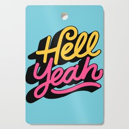 hell yeah 002 x typography Cutting Board