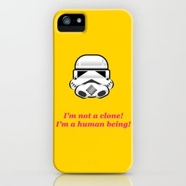 I'm not a clone! I'm a human being! iPhone Case