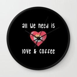 All We Need Is Love & Coffee Wall Clock