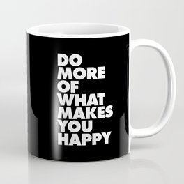 Do More of What Makes You Happy Black and White Typography Poster Inspirational Quote Wall Art Decor Coffee Mug