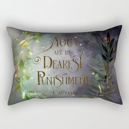 You are my dearest punishment. Cardan Rectangular Pillow