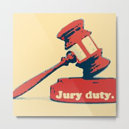 Jury Duty Metal Print