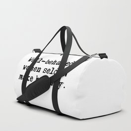 Well-behaved women seldom make history Duffle Bag