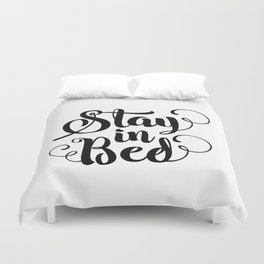 Stay in Bed black and white modern typography quote poster bedroom wall art home decor Duvet Cover