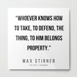 43  |Max Stirner | Max Stirner Quotes | 200604 | Anarchy Quotes Metal Print