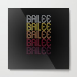 Bailee Name Gift Personalized First Name Metal Print