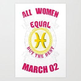 Best-Women-Born-On-March-02-Pisces---Sao-chép Art Print