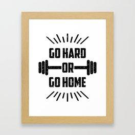 Go hard or go home Framed Art Print