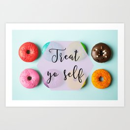 Treat Yo Self Doughnuts Art Print
