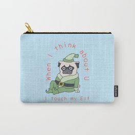 Touch my Elf Carry-All Pouch