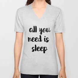 All You Need Is Sleep Unisex V-Neck