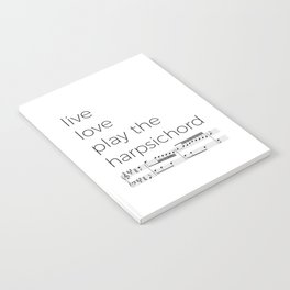 Live, love, play the harpsichord Notebook