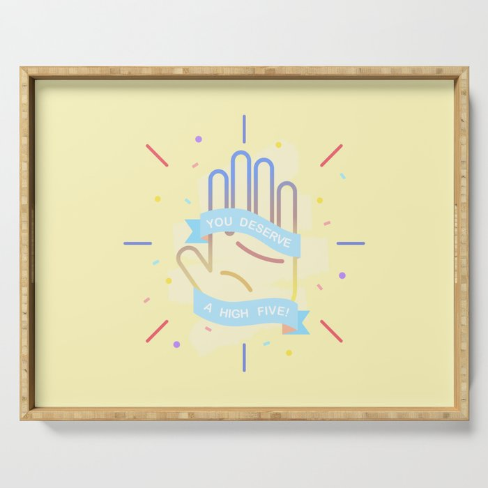 You Deserve A High Five Serving Tray