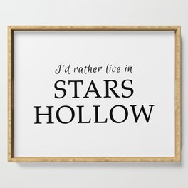 I'd Rather Live in Stars Hollow Serving Tray