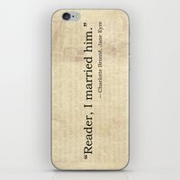 jane eyre iPhone & iPod Skins featuring Reader I Married Him, Jane Eyre Conclusion Quote by ForgottenCotton