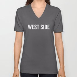 West Side, Chicana Gift, Chicano Gift Unisex V-Neck
