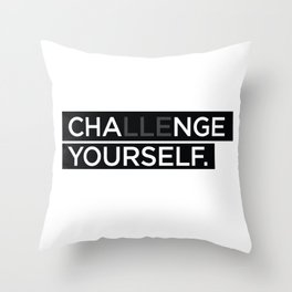 Cha(lle)nge your self Throw Pillow
