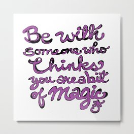 Be With Someone Purple! Metal Print