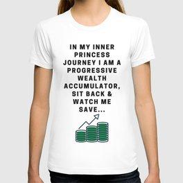 I am a Progressive Wealth Accumulator T-shirt