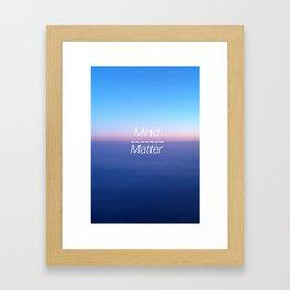Mind over Matter Framed Art Print