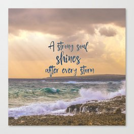 A Strong Soul Shines Storm Quote Canvas Print