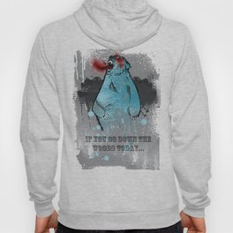 if you go down the woods today... / A Grizzly Alien Hoody