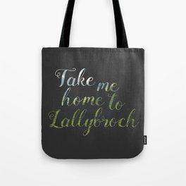 Take me home to Lallybroch Tote Bag