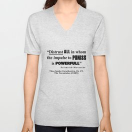 Distrust ALL in whom the impulse to punish is powerfull Unisex V-Neck